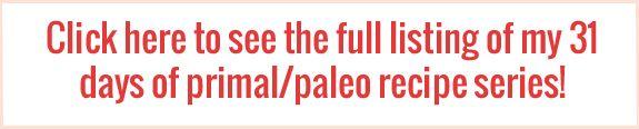 Introducing 31 Days of Primal/Paleo Recipes and Banana