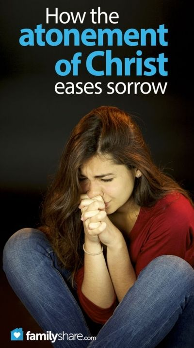 how the atonement of Christ eases sorrow. beautiful article!