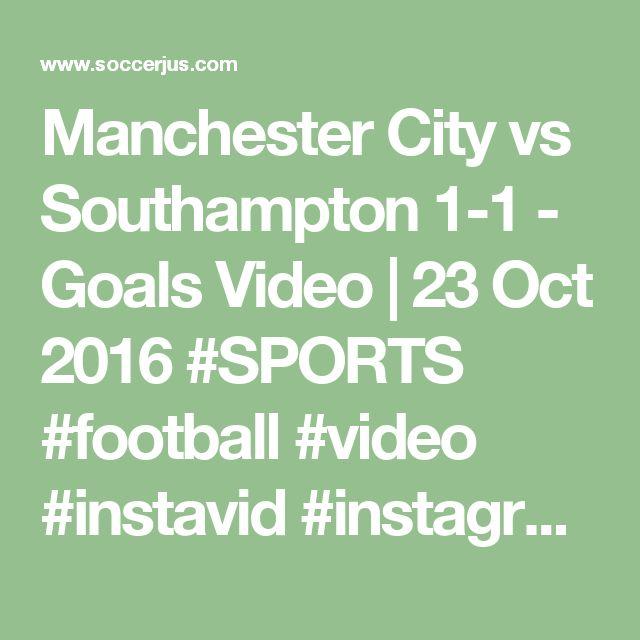 Manchester City vs Southampton 1-1 - Goals Video | 23 Oct 2016  #SPORTS #football #video #instavid #instagramvideo #photo #trains #picture #Footballtime #Footballmatch #Footballers #Footballfan #likesforlikes #likesplease #follow #followalways #photooftheday