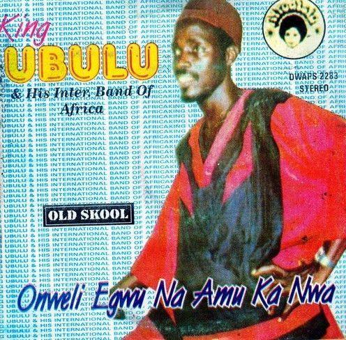 King Ubulu - Onweli Egwu Na Amu Ka Nwa - CD