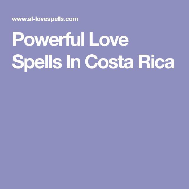 Powerful Love Spells In Costa Rica