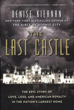 The Last Castle - Denise Kiernan. - Daedalus Books Online
