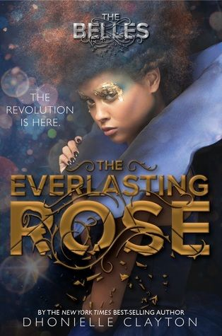 The Everlasting Rose (The Belles #2) by Dhonielle Clayton