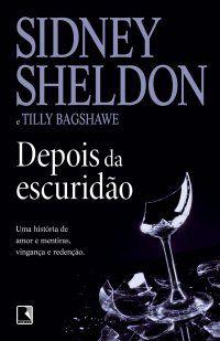 Depois da Escuridão Sidney Sheldon, Tilly Bagshawe - 461 páginas