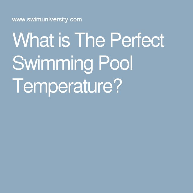 What is The Perfect Swimming Pool Temperature?