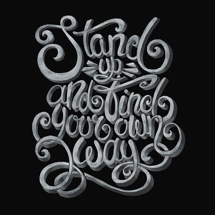stand up and find your own way  #typo #typography #graphic #graphicdesigner #lettering #letteringtypo #handlettering