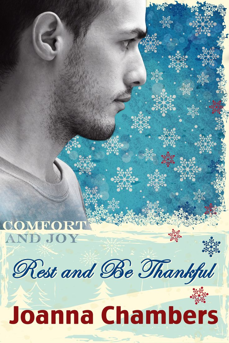 """Holiday novella """"Rest and Be Thankful"""" by Joanna Chambers. Published December 7th, 2014 (cover by Johanna Ollila). Part of the Holiday Anthology """"Comfort and Joy"""". JustJoshin Publishing, Inc."""