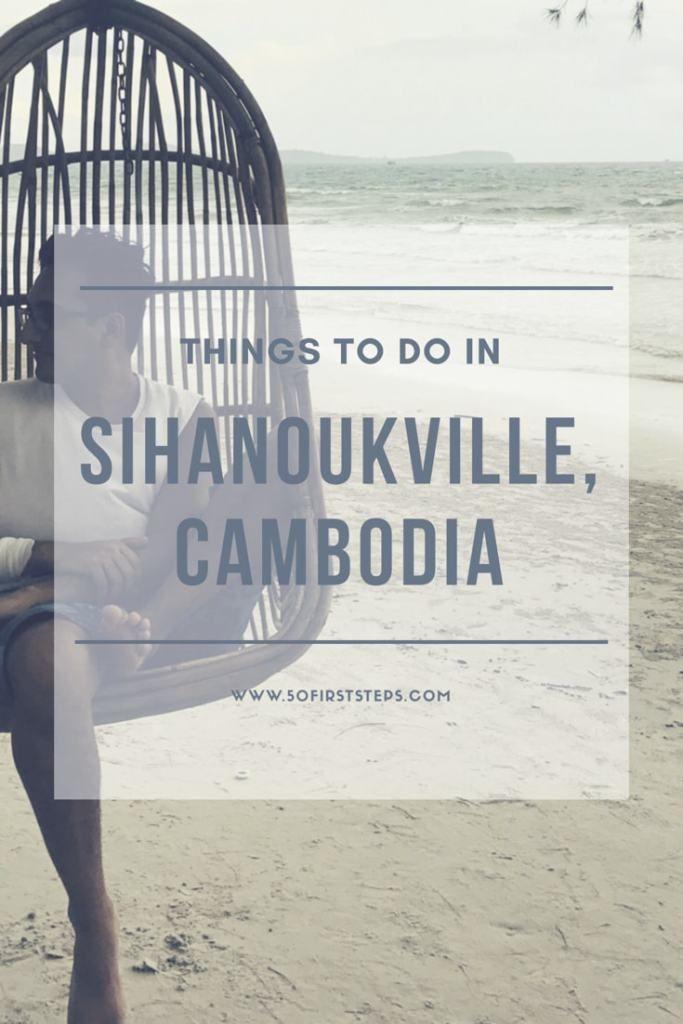 sihanoukville cambodia rohan tandon 50 first steps