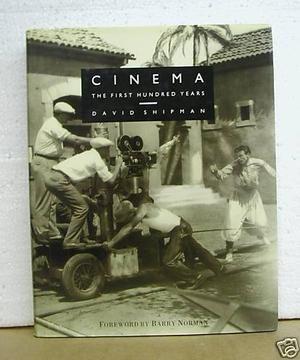 """Cinema - The First Hundred Years"" av David Shipman"