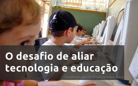 O desafio de aliar tecnologia e educação