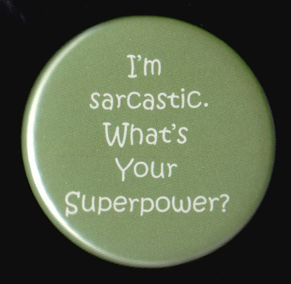 Got to Love: Laughing, Sarcasm, Quote, Funny Stuff, Things, Superpower, Super Women, True Stories, I M Sarcastic