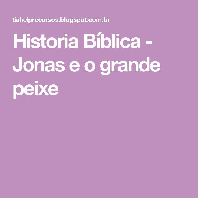 Historia Bíblica - Jonas e o grande peixe