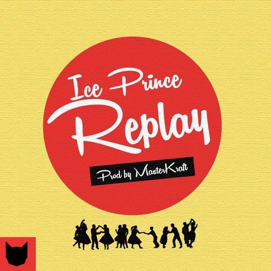 """Ice Princeis back in his full element on his latest single """"Replay"""". TheMasterkraft-produced song is an Afro Pop/Hip-Hop delight  #Ice Prince #Replay"""