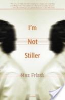 """I'm Not Stiller"" by Max Frisch"