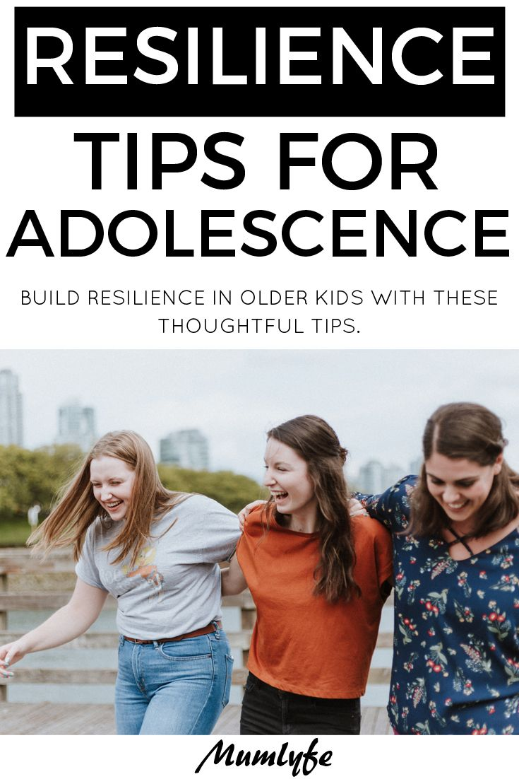 Developing Resilience In Teens And >> 10 Ways To Build Resilience To Help Kids Cope With Life Raising