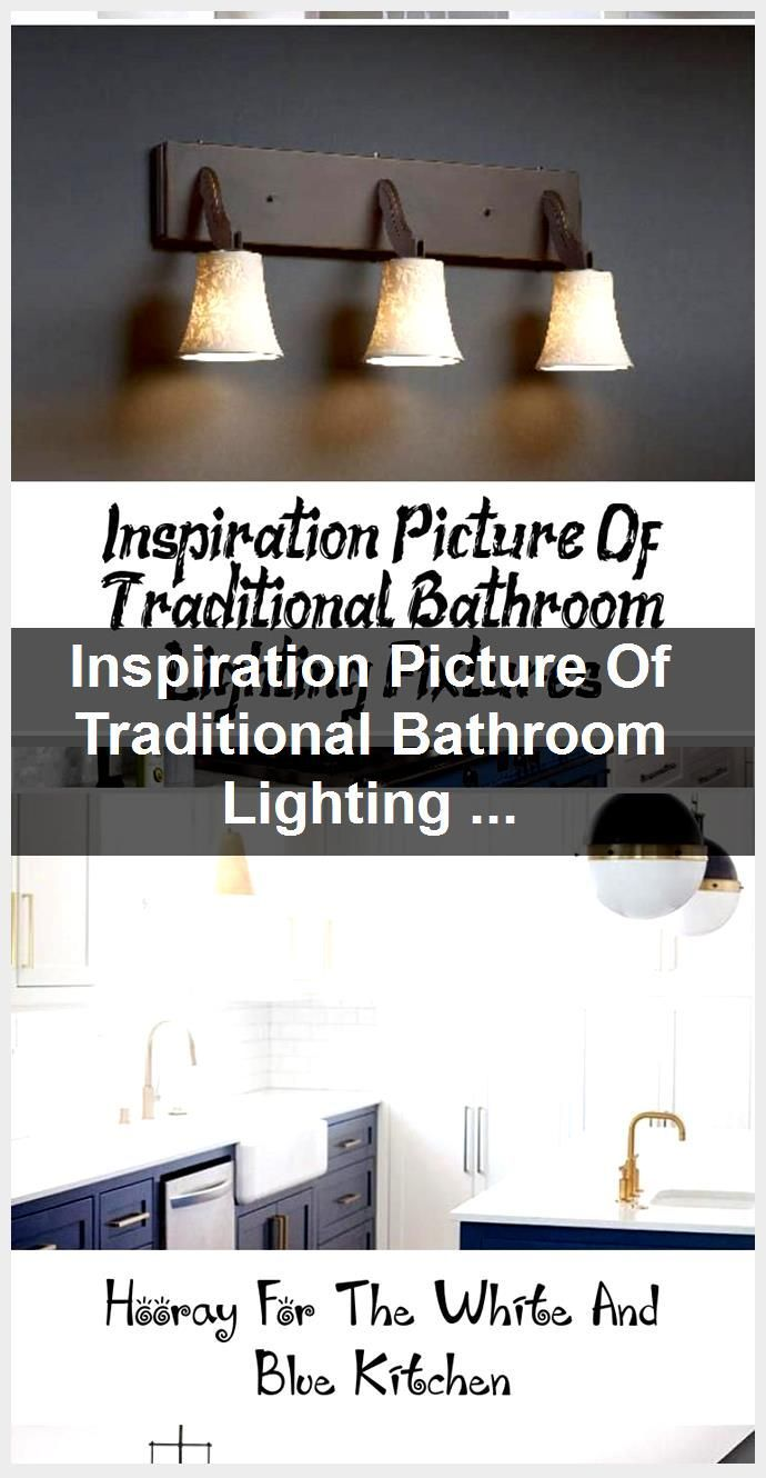 A Comprehensive Overview On Home Decoration In 2020 Traditional Bathroom Lighting Traditional Bathroom Bathroom Light Fixtures