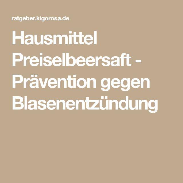 Hausmittel Preiselbeersaft - Prävention gegen Blasenentzündung
