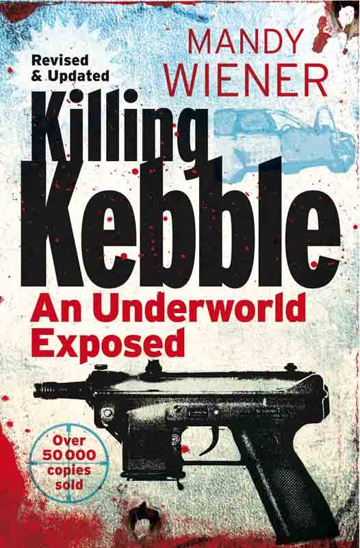 Killing Kebble (Revised and Updated Paperback Edition) « Pan Macmillan