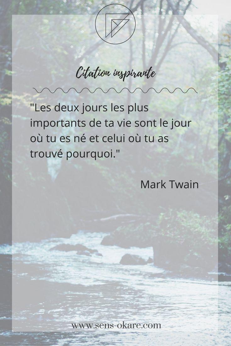 """""""Les deux jours les plus importants de ta vie sont le jour où tu es né et celui où tu as trouvé pourquoi."""" Mark Twain #citation #pensée #inspiration #idée #phrase #mot #sagesse #motivation #vie"""