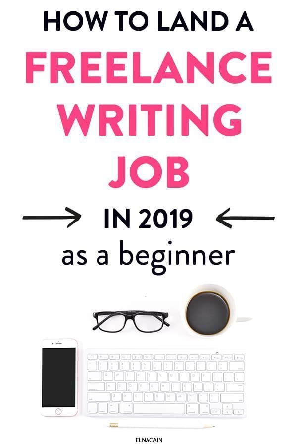 How To Land A Freelance Writing Job In 2020 As A Beginner Writing Jobs Freelance Writing Jobs Start Freelance Writing