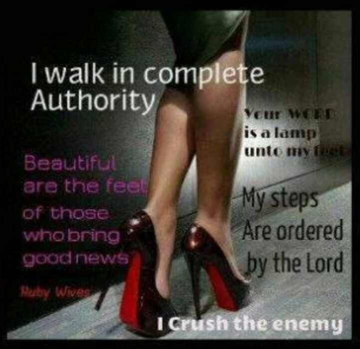I Walk In Complete Authority Beautiful Are The Feet Of