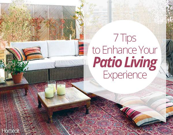 7 Tips To Enhance Your #Patio Living Experience! #Home #Outdoors