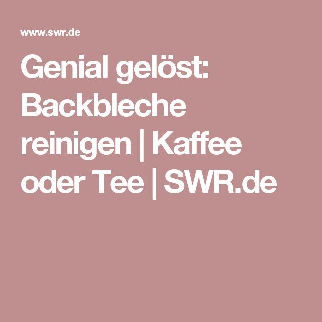 Genial gelöst: Backbleche reinigen | Kaffee oder Tee | SWR.de