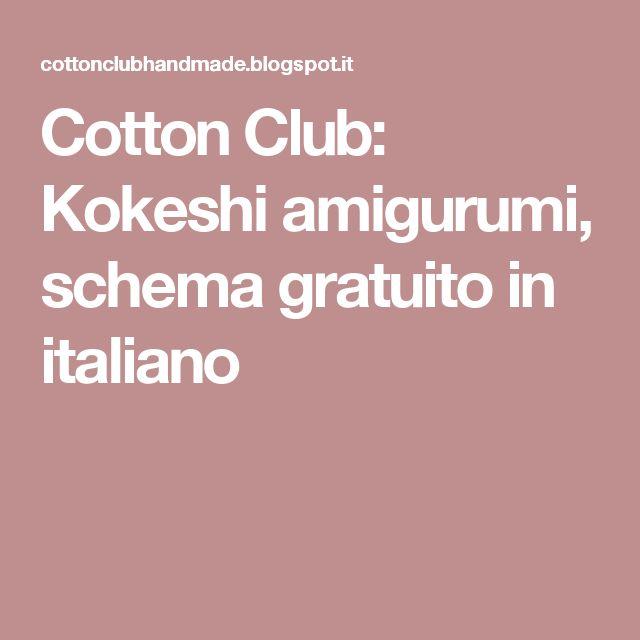 Cotton Club: Kokeshi amigurumi, schema gratuito in italiano