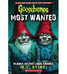Goosebumps Most Wanted #1: Planet of the Lawn Gnomes by R.L. Stine  The infamous, Most Wanted Goosebumps characters are out on the loose and they're coming after you! There is no place to hide. Nothing is safe!
