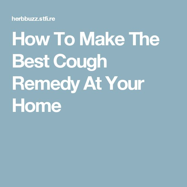 How To Make The Best Cough Remedy At Your Home