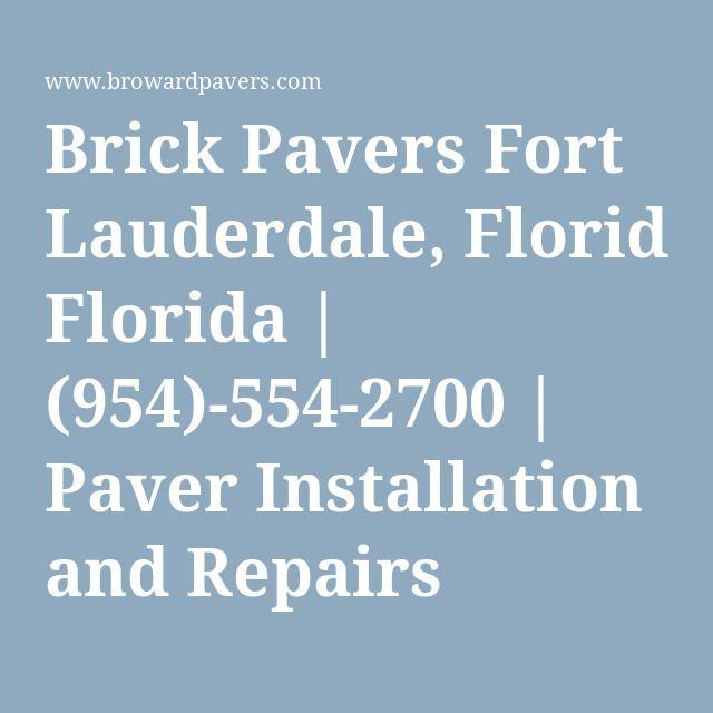 Brick Pavers Fort Lauderdale, Florida   (954)-554-2700   Paver Installation and Repairs