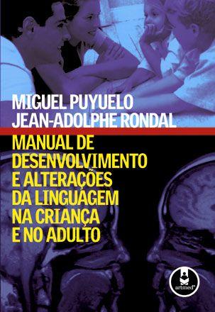 Manual de Desenvolvimento e Alterações da Linguagem na Criança e no Adulto