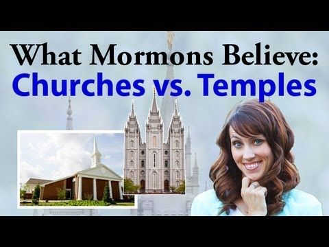 What Mormons Believe: Churches vs. Temples