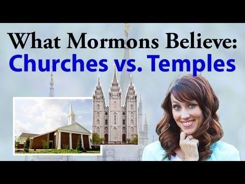 What Mormons Believe: Churches vs. Temples