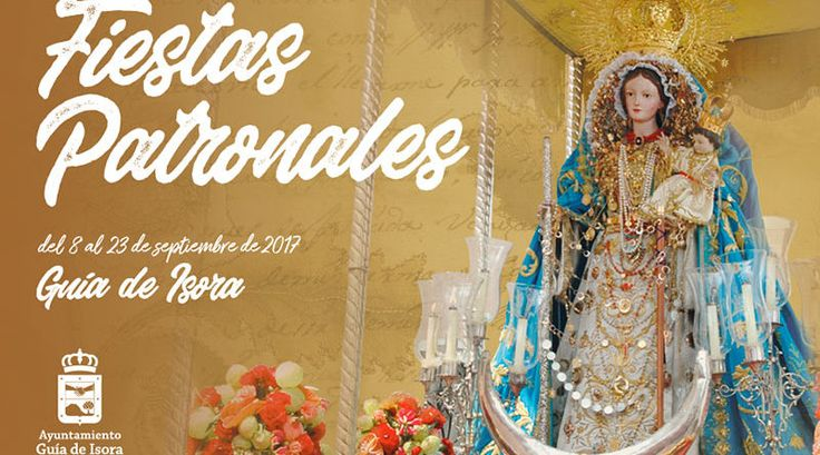Fiestas patronales de Guía de Isora 2017 en honor a la Virgen de la Luz y al Cristo de la Dulce Muerte.  8 – 23 de septiembre.