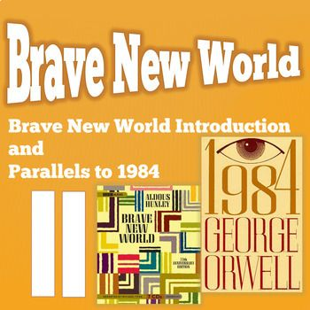 There are many commonalities between 1984 and Brave New World. This product includes an introduction to Huxley's Brave New World. There are three pages discussing the history of the novel, setting, concepts, and characters. There is much information about the historical context of the novel and the events that inspired the author.