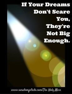 If Your Dreams Don't Scare You. They're Not Big Enough. Motivational Phrases for the tough days. These are some of my best. Which one is your favorite? Click to read, pin, and share, and keep.