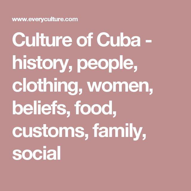 Culture of Cuba - history, people, clothing, women, beliefs, food, customs, family, social