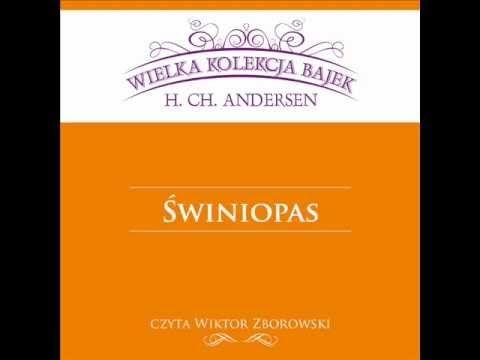 Wielka Kolekcja Bajek * Hans Christian Andersen * Świniopas * czyta Wikt...
