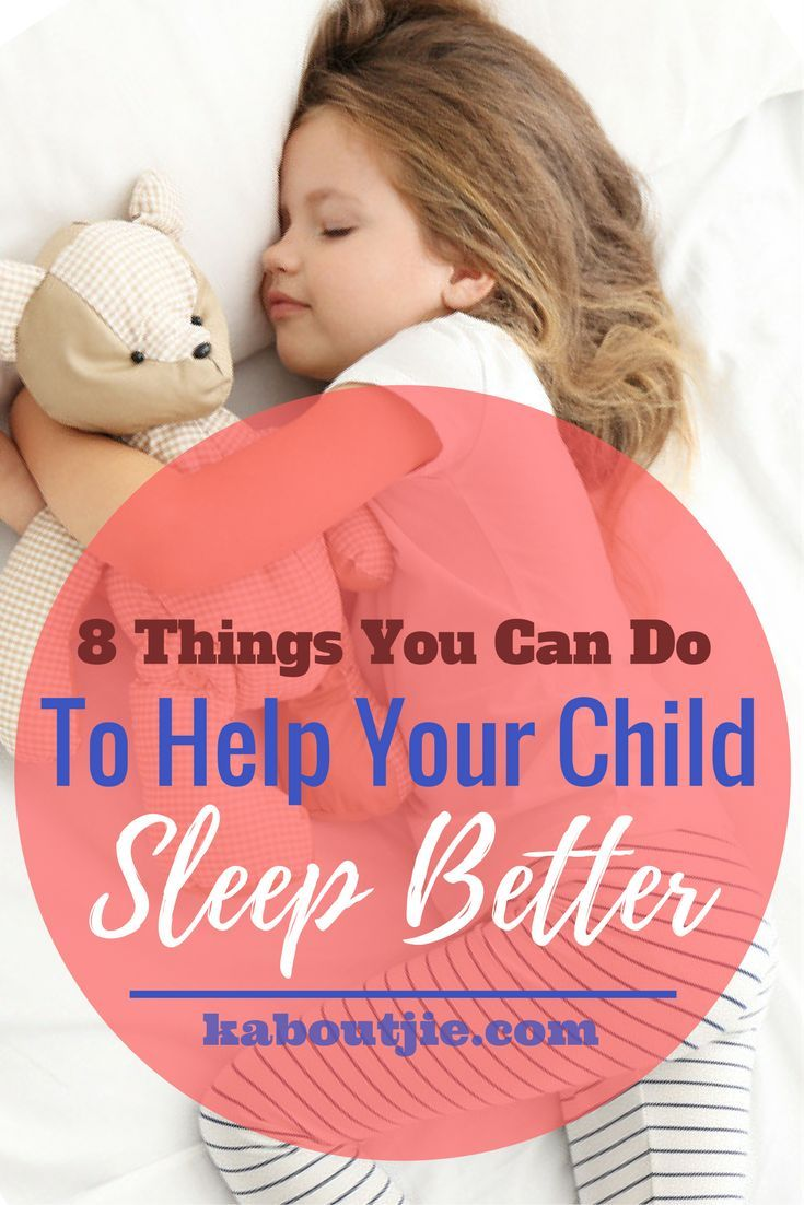 8 Things You Can Do To Help Your Child Sleep Better Good sleep is essential to your child's health and development, here are ways you can help your child to sleep better. #sleep #healthysleep #bettersleep