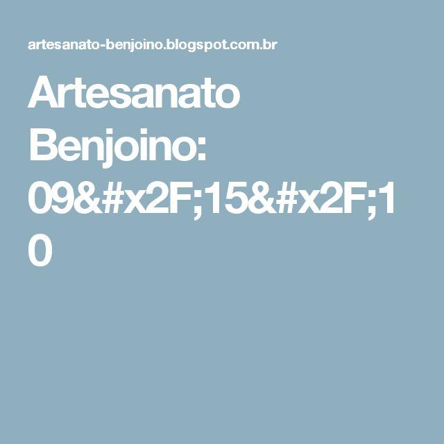 Artesanato Benjoino: 09/15/10
