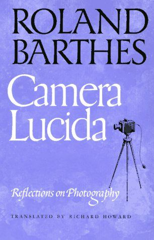 Camera Lucida, by Roland Barthes.Worth Reading, Cameras Lucida, Book Worth, Reflections, Roland Barth,  Dust Covers, Book Jackets, Book Recommendations, Photography Book