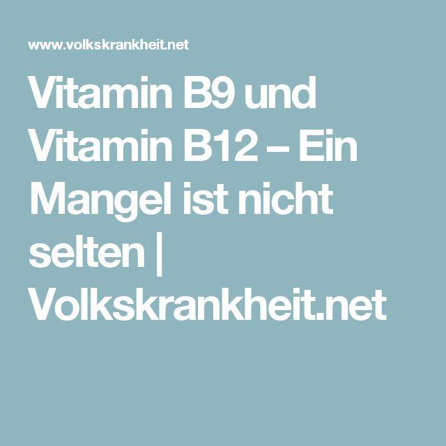 Vitamin B9 und Vitamin B12 – Ein Mangel ist nicht selten | Volkskrankheit.net