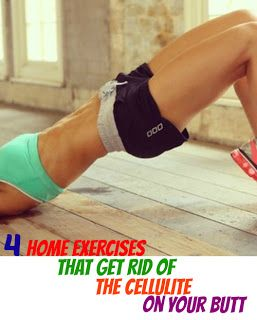 Easy Ways To Fight Your Cellulite!!: 4 Home Exercises That Get Rid Of The Cellulite On Your Butt