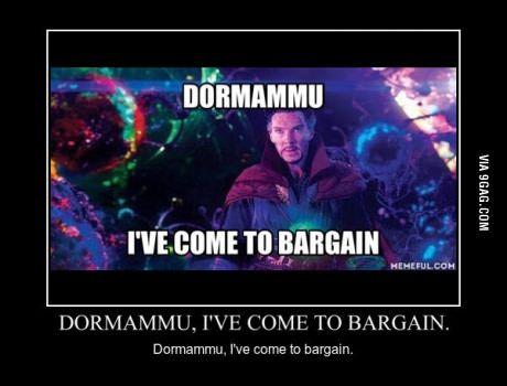 Dormammu, I've come to bargain.