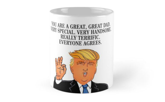 Funny Donald Trump Happy Father's Day Dad Gift Daddy Papa Quotes 2018 Mug...