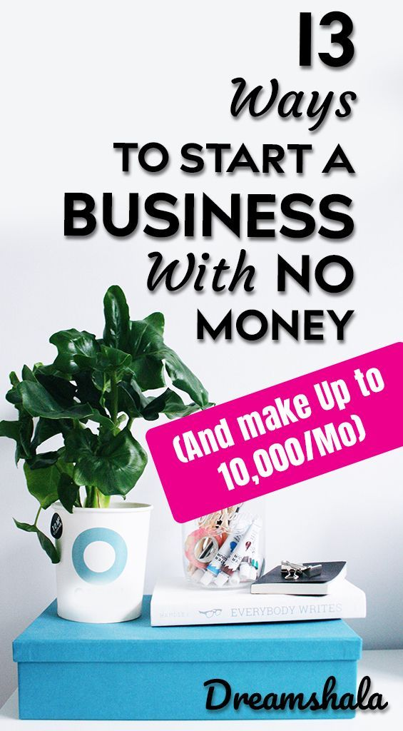 13 ways to start a business with no money and make…