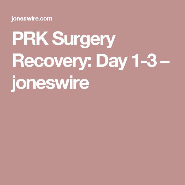 PRK Surgery Recovery: Day 1-3 – joneswire