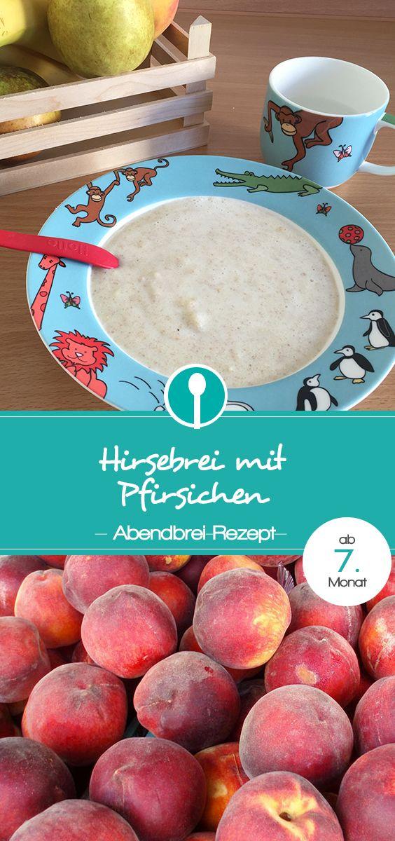 Babybrei mit Pfirsichen und Hirse. Rezept für Abendbrei für Babys ab dem 7.Monat.