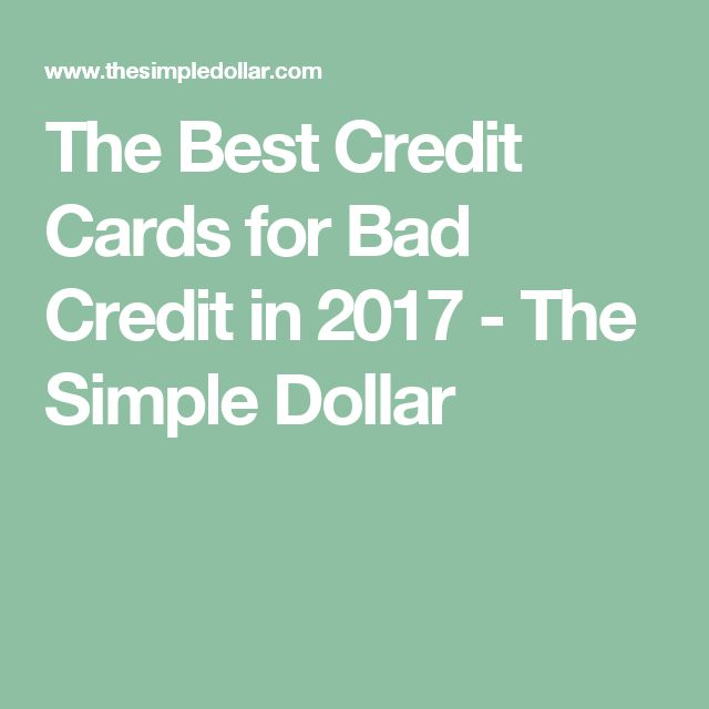 The Best Credit Cards for Bad Credit in 2017 - The Simple Dollar